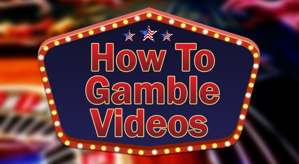 How to Gamble Videos
